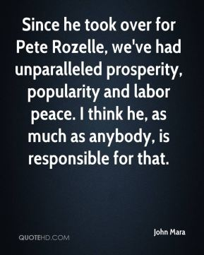 John Mara  - Since he took over for Pete Rozelle, we've had unparalleled prosperity, popularity and labor peace. I think he, as much as anybody, is responsible for that.