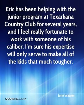 Eric has been helping with the junior program at Texarkana Country Club for several years, and I feel really fortunate to work with someone of his caliber. I'm sure his expertise will only serve to make all of the kids that much tougher.
