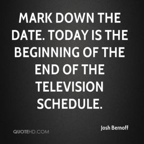 Mark down the date. Today is the beginning of the end of the television schedule.