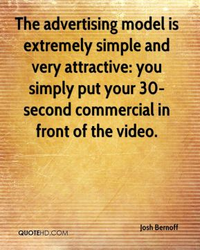 The advertising model is extremely simple and very attractive: you simply put your 30-second commercial in front of the video.