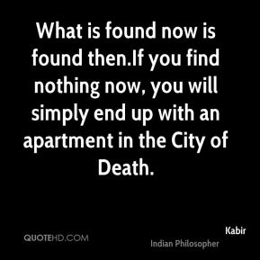What is found now is found then.If you find nothing now, you will simply end up with an apartment in the City of Death.