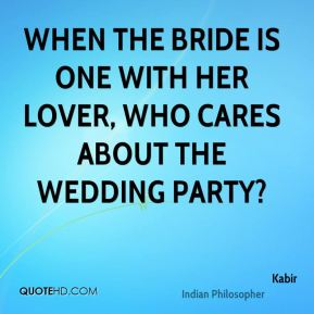When the bride is one with her lover, who cares about the wedding party?