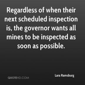 Lara Ramsburg  - Regardless of when their next scheduled inspection is, the governor wants all mines to be inspected as soon as possible.