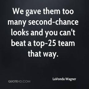 LaVonda Wagner  - We gave them too many second-chance looks and you can't beat a top-25 team that way.