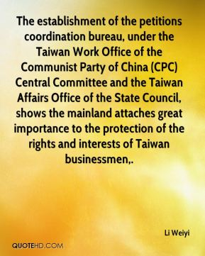 Li Weiyi  - The establishment of the petitions coordination bureau, under the Taiwan Work Office of the Communist Party of China (CPC) Central Committee and the Taiwan Affairs Office of the State Council, shows the mainland attaches great importance to the protection of the rights and interests of Taiwan businessmen.
