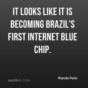 Marcelo Porto  - It looks like it is becoming Brazil's first Internet blue chip.