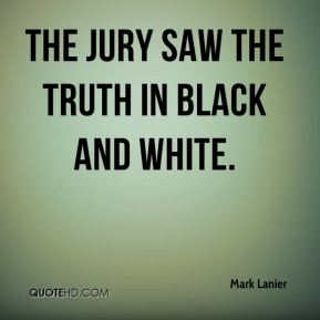 Mark Lanier  - The jury saw the truth in black and white.