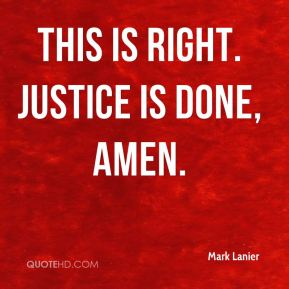 Mark Lanier  - This is right. Justice is done, amen.