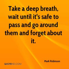 Take a deep breath, wait until it's safe to pass and go around them and forget about it.