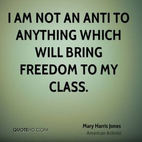 I am not an anti to anything which will bring freedom to my class.