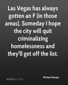 Las Vegas has always gotten an F (in those areas). Someday I hope the city will quit criminalizing homelessness and they'll get off the list.