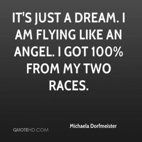 It's just a dream. I am flying like an angel. I got 100% from my two races.