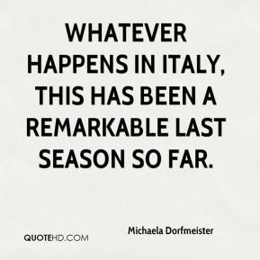 Whatever happens in Italy, this has been a remarkable last season so far.