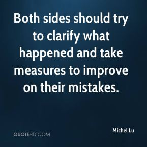 Both sides should try to clarify what happened and take measures to improve on their mistakes.