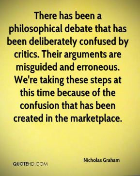 There has been a philosophical debate that has been deliberately confused by critics. Their arguments are misguided and erroneous. We're taking these steps at this time because of the confusion that has been created in the marketplace.
