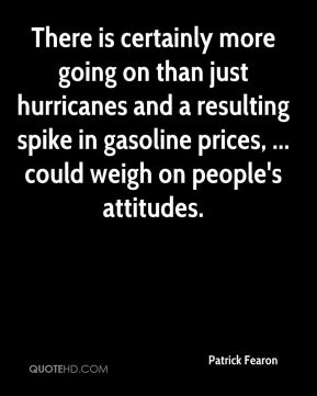 Patrick Fearon  - There is certainly more going on than just hurricanes and a resulting spike in gasoline prices, ... could weigh on people's attitudes.