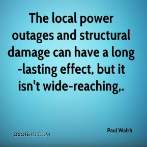 The local power outages and structural damage can have a long-lasting effect, but it isn't wide-reaching.