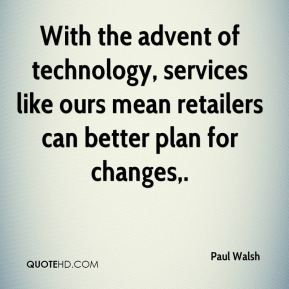 With the advent of technology, services like ours mean retailers can better plan for changes.