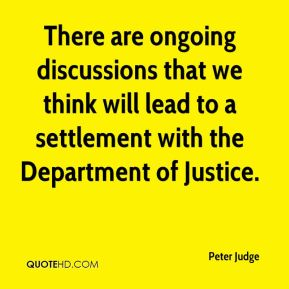 Peter Judge  - There are ongoing discussions that we think will lead to a settlement with the Department of Justice.