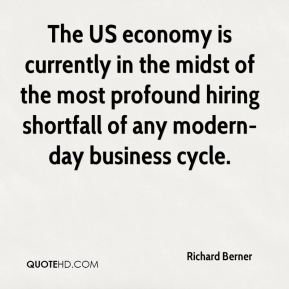 Richard Berner  - The US economy is currently in the midst of the most profound hiring shortfall of any modern-day business cycle.