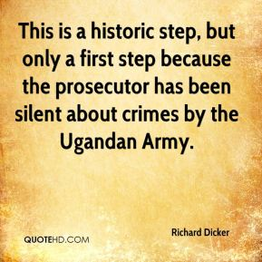 This is a historic step, but only a first step because the prosecutor has been silent about crimes by the Ugandan Army.