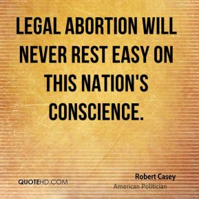 Legal abortion will never rest easy on this nation's conscience.