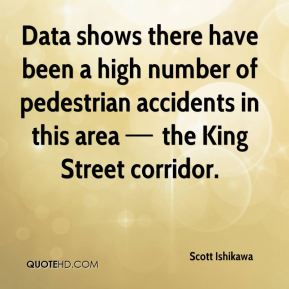Data shows there have been a high number of pedestrian accidents in this area — the King Street corridor.