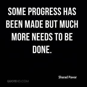 Some progress has been made but much more needs to be done.