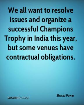 We all want to resolve issues and organize a successful Champions Trophy in India this year, but some venues have contractual obligations.