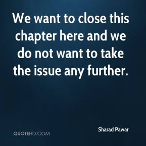 We want to close this chapter here and we do not want to take the issue any further.