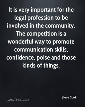 It is very important for the legal profession to be involved in the community. The competition is a wonderful way to promote communication skills, confidence, poise and those kinds of things.