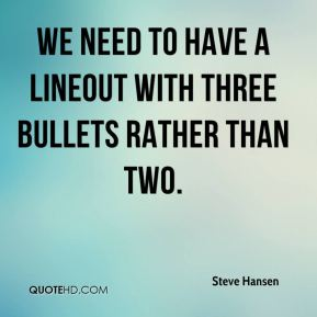 We need to have a lineout with three bullets rather than two.