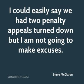 I could easily say we had two penalty appeals turned down but I am not going to make excuses.