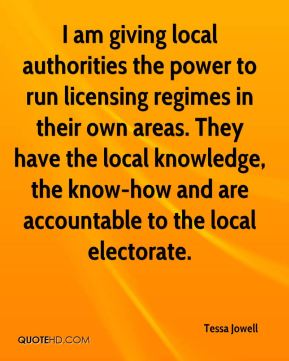 I am giving local authorities the power to run licensing regimes in their own areas. They have the local knowledge, the know-how and are accountable to the local electorate.
