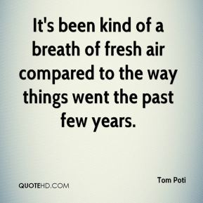 It's been kind of a breath of fresh air compared to the way things went the past few years.