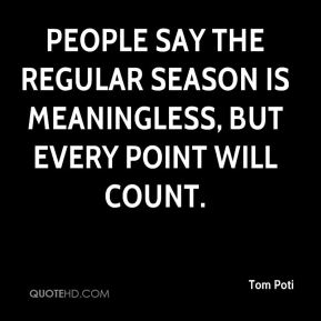 People say the regular season is meaningless, but every point will count.