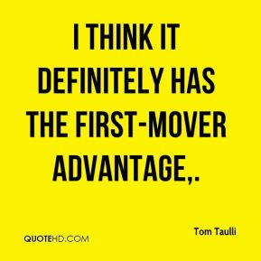 Tom Taulli  - I think it definitely has the first-mover advantage.
