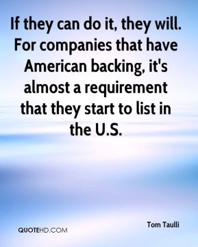 If they can do it, they will. For companies that have American backing, it's almost a requirement that they start to list in the U.S.
