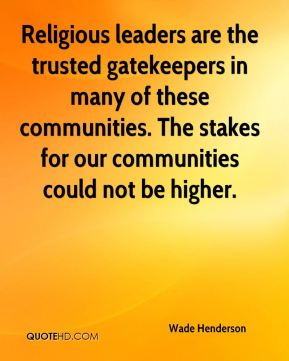Religious leaders are the trusted gatekeepers in many of these communities. The stakes for our communities could not be higher.