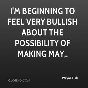 I'm beginning to feel very bullish about the possibility of making May.
