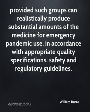 provided such groups can realistically produce substantial amounts of the medicine for emergency pandemic use, in accordance with appropriate quality specifications, safety and regulatory guidelines.