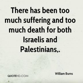 There has been too much suffering and too much death for both Israelis and Palestinians.