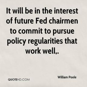 It will be in the interest of future Fed chairmen to commit to pursue policy regularities that work well.