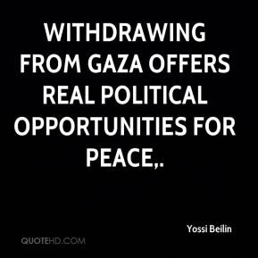 Yossi Beilin  - Withdrawing from Gaza offers real political opportunities for peace.