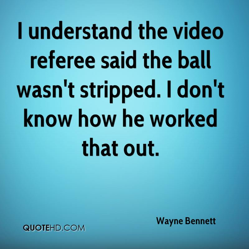 I understand the video referee said the ball wasn't stripped. I don't know how he worked that out.