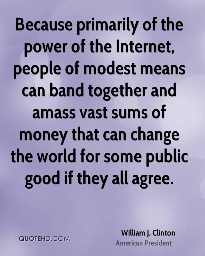 Internet Quotes William Jclinton Power Quotes  Quotehd