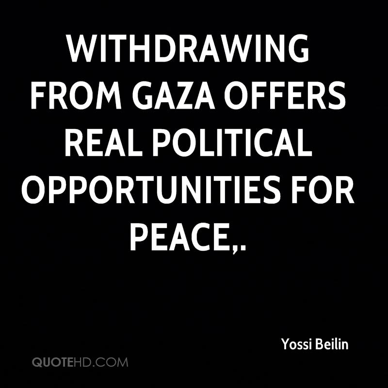 Withdrawing from Gaza offers real political opportunities for peace.