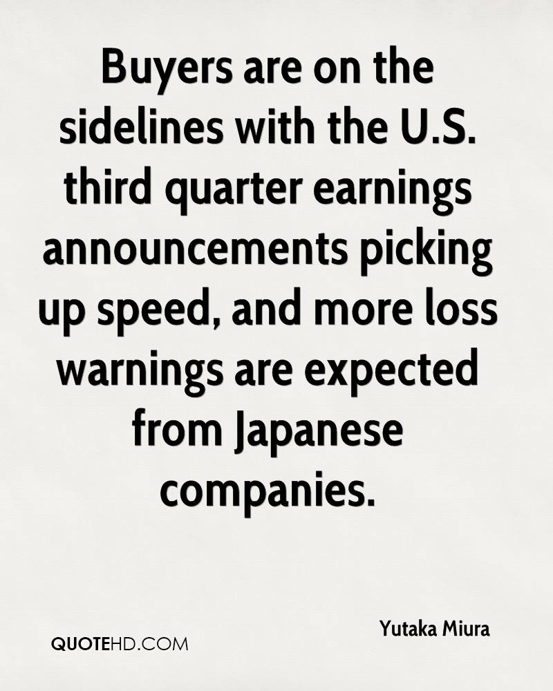 Buyers are on the sidelines with the U.S. third quarter earnings announcements picking up speed, and more loss warnings are expected from Japanese companies.