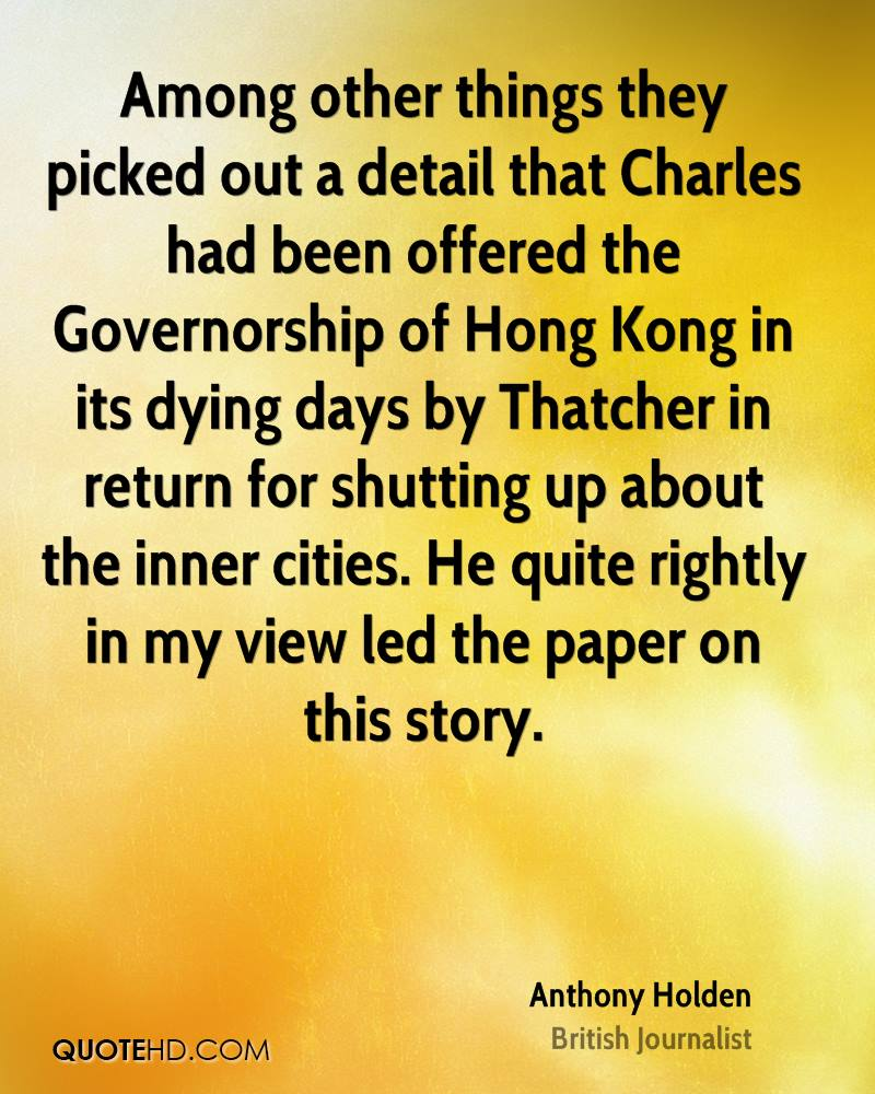 Among other things they picked out a detail that Charles had been offered the Governorship of Hong Kong in its dying days by Thatcher in return for shutting up about the inner cities. He quite rightly in my view led the paper on this story.