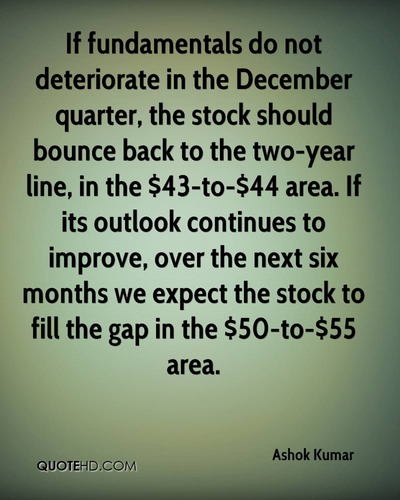 If fundamentals do not deteriorate in the December quarter, the stock should bounce back to the two-year line, in the $43-to-$44 area. If its outlook continues to improve, over the next six months we expect the stock to fill the gap in the $50-to-$55 area.